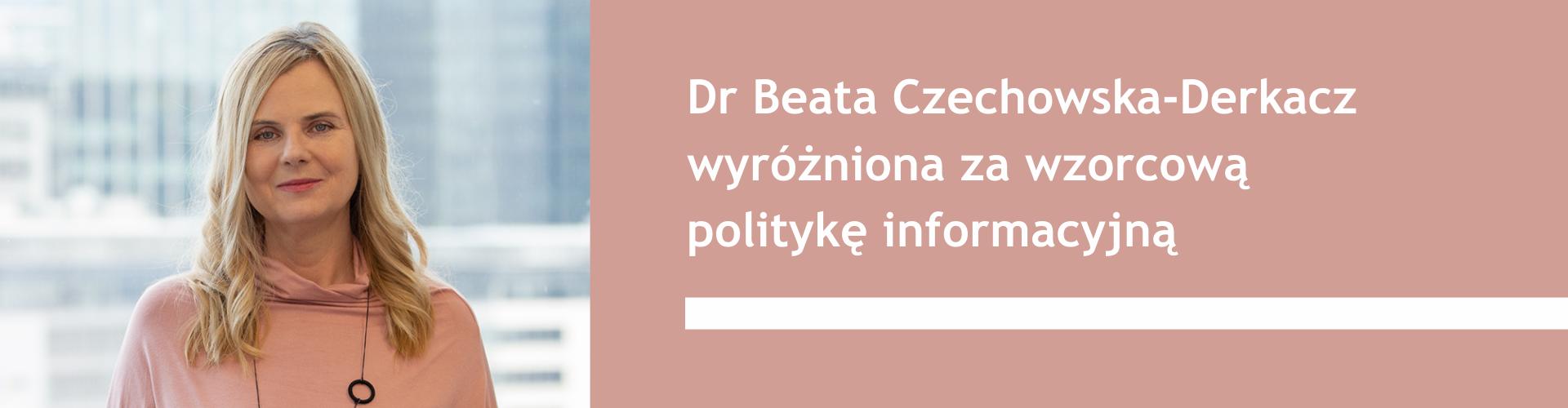 Dr Beata Czechowska-Derkacz wyróżniona za wzorcową politykę informacyjną