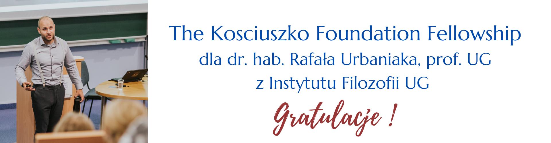 The Kosciuszko Foundation Fellowship dla dr. hab. Rafała Urbaniaka, prof. UG