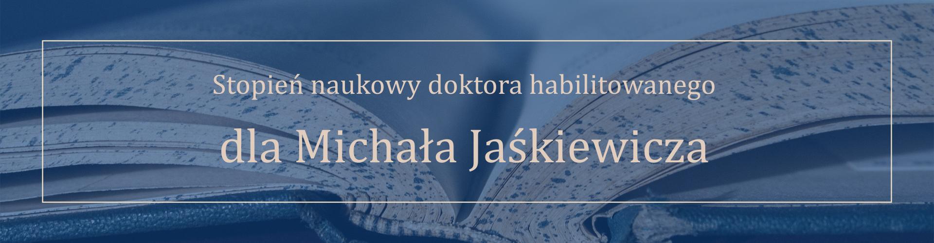 Habilitacja Michała Jaśkiewicza
