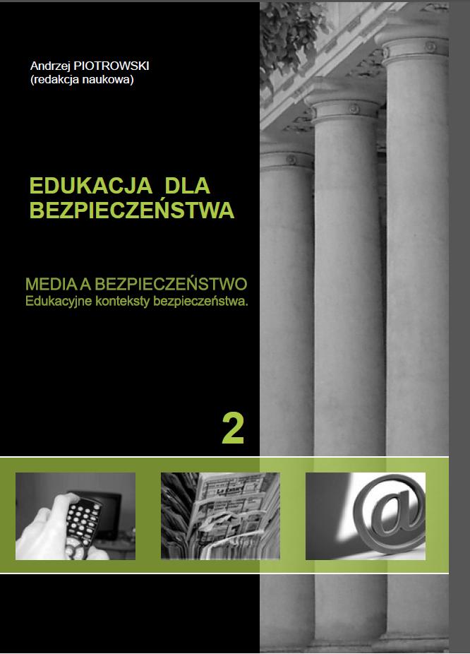 Edukacja dla bezpieczeństwa. Media abezpieczeństwo. Edukacyjne konteksty bezpieczeństwa