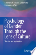 Psychology of Gender Through the Lens of Culture. Theories & Applications