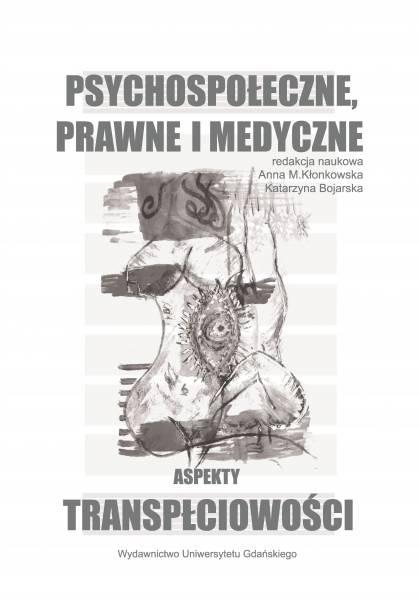 Prawne, medyczne ipsychospołeczne aspekty transpłciowości.