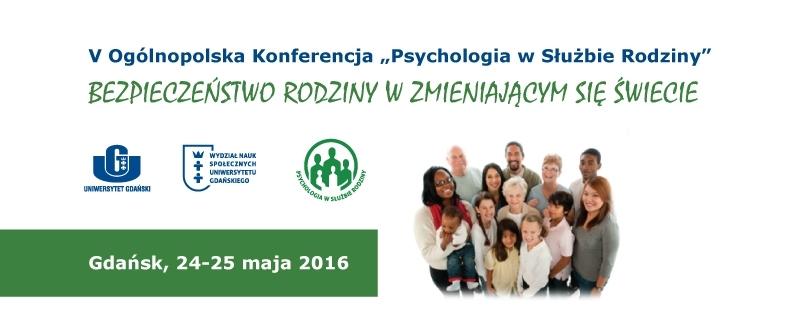 V Ogólnopolska Konferencja z cyklu Psychologia w Służbie Rodziny: Bezpieczeństwo rodziny w zmieniającym się świecie
