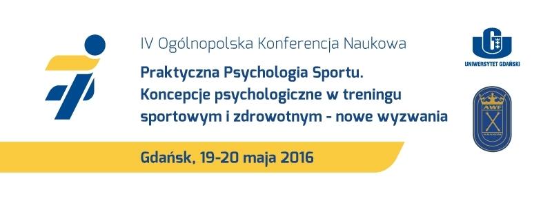 IV Ogólnopolska Konferencja Naukowa z cyklu Praktyczna Psychologia Sportu