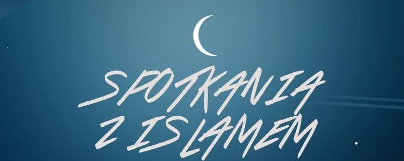 Spotkania z Islamem - otwarte wykłady