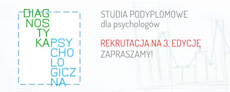 Rusza rekrutacja na III edycję Studiów Podyplomowych Diagnostyka Psychologiczna.