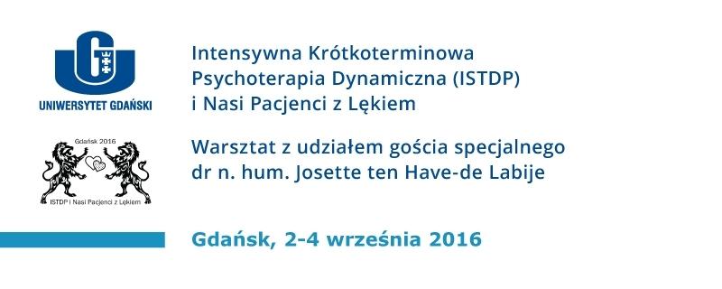 Warsztat Intensywna krótkoterminowa psychoterapia dynamiczna (ISTDP) i nasi pacjenci z lękiem. Gdańsk, 2-4 września 2016.