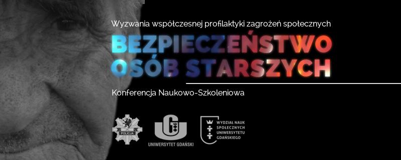 """Konferencja """"Wyzwania współczesnej profilaktyki zagrożeń społecznych. Bezpieczeństwo osób starszych"""""""