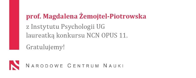Prof. M. Żemojtel-Piotrowska laureatką konkursu NCN OPUS 11