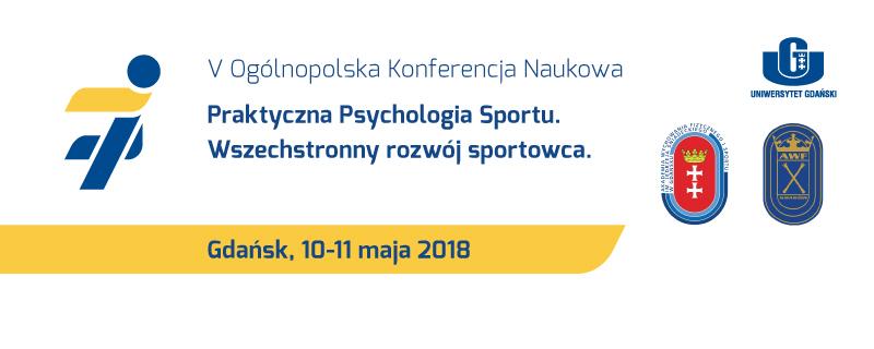 """V Ogólnopolska Konferencja Naukowa z cyklu Praktyczna psychologia sportu pt. """"Wszechstronny rozwój sportowca"""""""