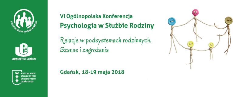 """VI Ogólnopolska Konferencja Naukowa: Psychologia w służbie rodziny """"Relacje w podsystemach rodzinnych. Szanse i zagrożenia"""""""