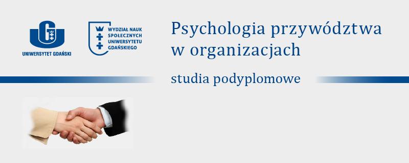 """REKRUTACJA NA XIII EDYCJĘ STUDIÓW PODYPLOMOWYCH """"PSYCHOLOGIA PRZYWÓDZTWA W ORGANIZACJACH"""""""