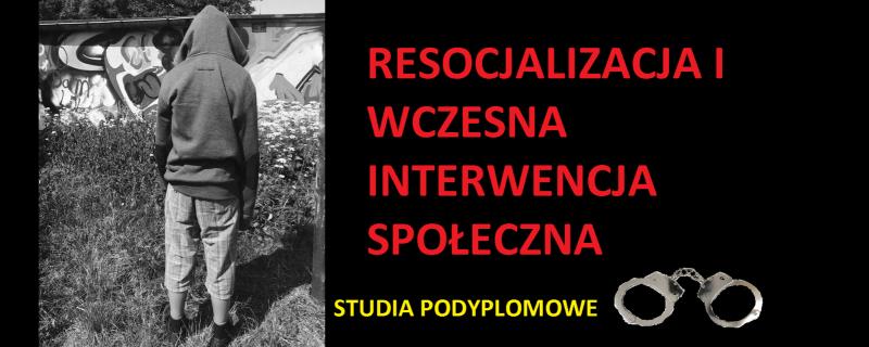 Studia Podyplomowe Resocjalizacja i Wczesna Interwencja Społeczna