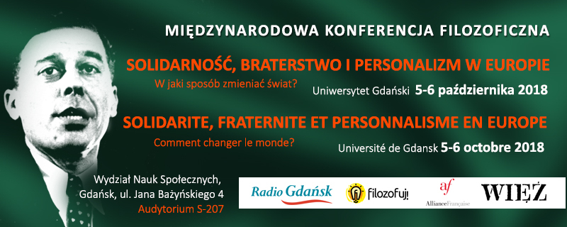 """międzynarodowa konferencja filozoficzna, na temat """"SOLIDARNOŚĆ, BRATERSTWO I PERSONALIZM W EUROPIE"""""""
