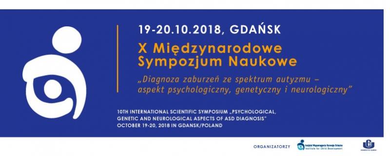 """X. Międzynarodowe Sympozjum Naukowe nt. """"Diagnoza zaburzeń ze spektrum autyzmu..."""""""