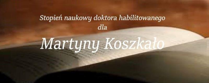 Stopień naukowy doktora habilitowanego dla Martyny Koszkało