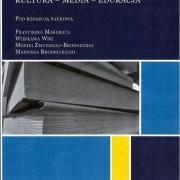 Makurat F., Wika W., Żmudzka-Brodnicka M., Brodnicki M., Kultura-Media-Edukacja