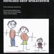 Makurat F., Nawrocka A., Brodnicki M., Wokół problemów patologii grup społecznych