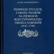 Taraszkiewicz J., Pierwsze stulecie zakonu pijarów na ziemiach Rzeczypospolitej Obojga Narodów (1642-1740)